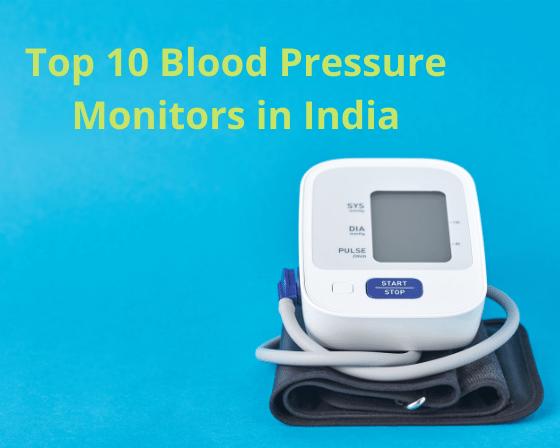 Top 10 blood pressure monitors in India