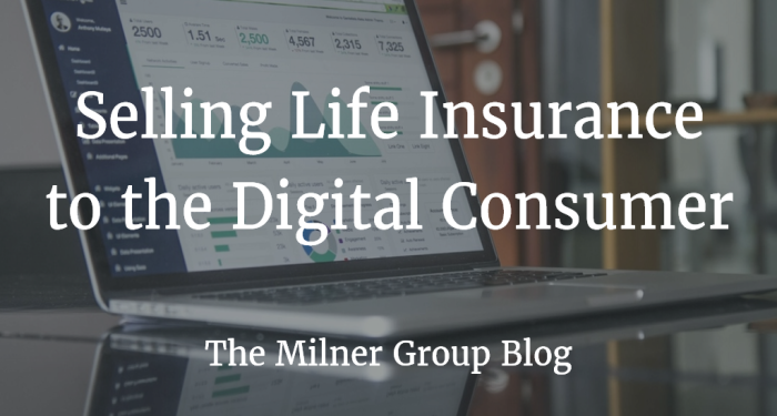 Selling life insurance to the digital consumer blog
