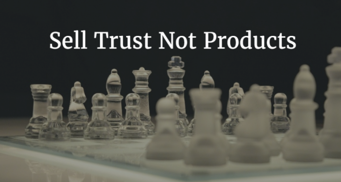 Sell trust not products