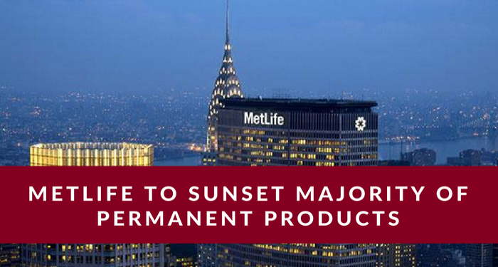 Metlife to sunset majority of perm products