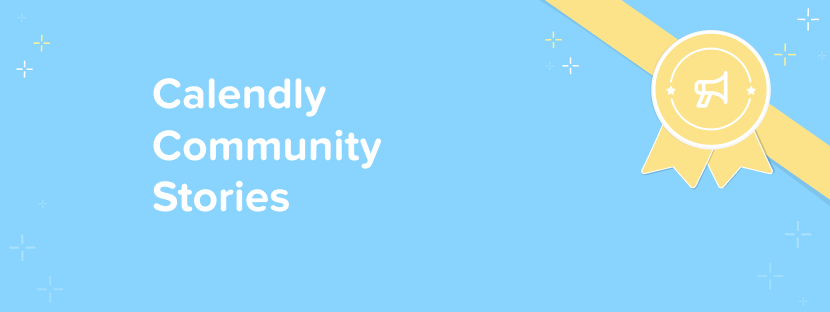 Calendly Community Stories