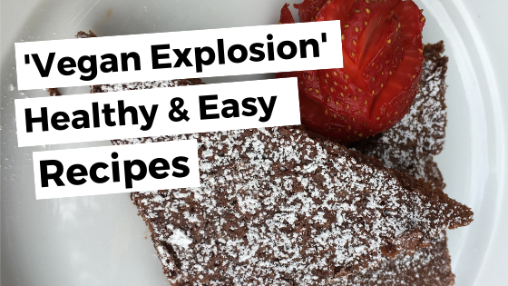 Healthy & Easy Recipes For Home Cooking - 'Vegan Explosion' Addition