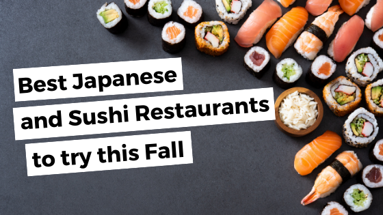 Best Japanese and Sushi Restaurants to Try This Fall!