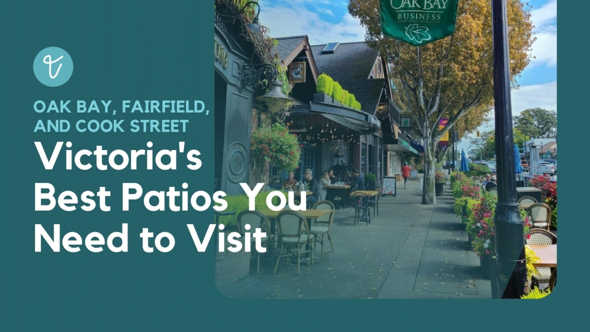 Best patios in Oak Bay, Fairfield, and Cook Street you need to visit