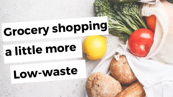 Grocery shopping a little more Low-waste