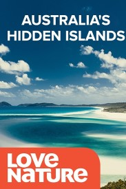 Australia's Hidden Islands on Love Nature