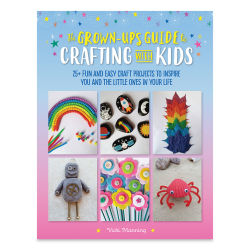 The Grown-Up's Guide to Crafting with Kids, Cover