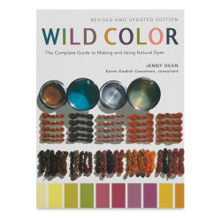 Wild Color: The Complete Guide to Making and Using Natural Dyes book cover