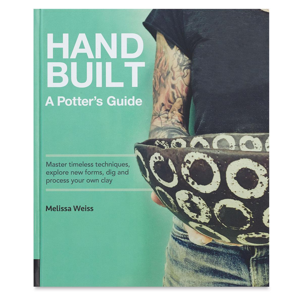 Handbuilt: A Potters Guide