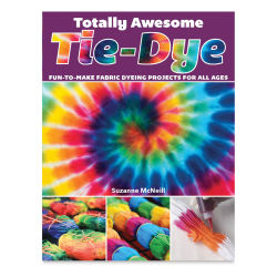 Totally Awesome Tie-Dye- Book Cover