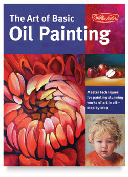 Walter Foster Art of Basic Oil Painting - Paperback