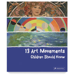 13 Art Movements Children Should Know - Hardcover
