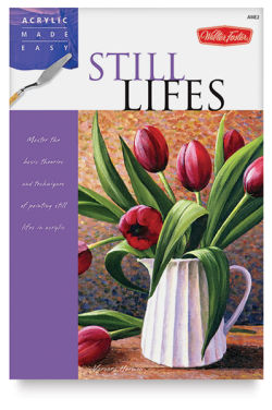 Acrylic Made Easy: Still Lifes