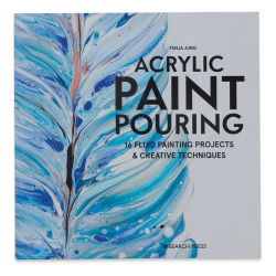 Acrylic Paint Pouring, Book Cover