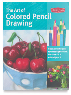 Walter Foster Series - The Art of Colored Pencil Drawing - Paperback