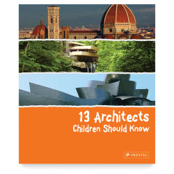 13 Architects Children Should Know - Hardcover