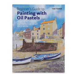 Beginner's Guide to Painting with Oil Pastels, Book Cover
