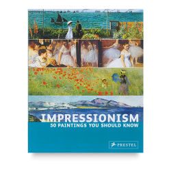 Impressionism: 50 Paintings You Should Know