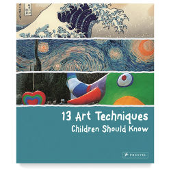 13 Art Techniques Children Should Know - Hardcover