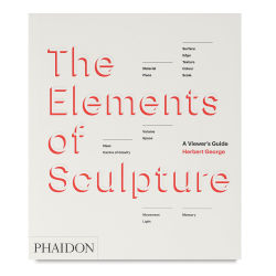 The Elements of Sculpture - Hardcover