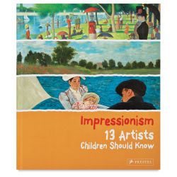 Impressionism: 13 Artists Children Should Know - Hardcover