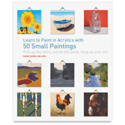Learn to Paint in Acrylics with 50 Small Paintings - Paperback