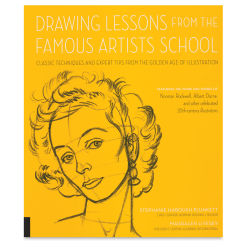 Drawing Lessons from the Famous Artist SchoolClassic Techniques and Expert Tips from the Golden Age