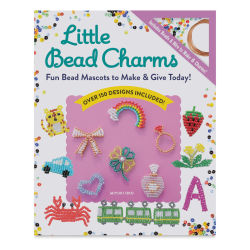 Little Bead Charms: Fun Bead Mascots to Make & Give Today! Book Cover
