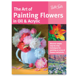 Walter Foster Series, The Art of Painting Flowers in Oil & Acrylic - Paperback
