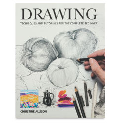 Drawing: Techniques and Tutorials for the Complete Beginner