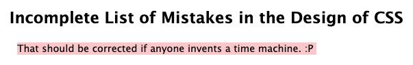 Incomplete list of mistakes in the design of CSS