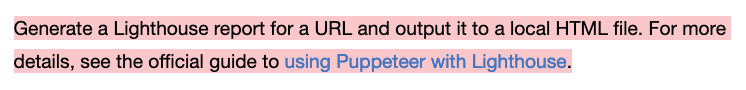 Generate a Lighthouse report for a URL and output it to a local HTML file. For more details, see the official guide to using Puppeteer with Lighthouse.