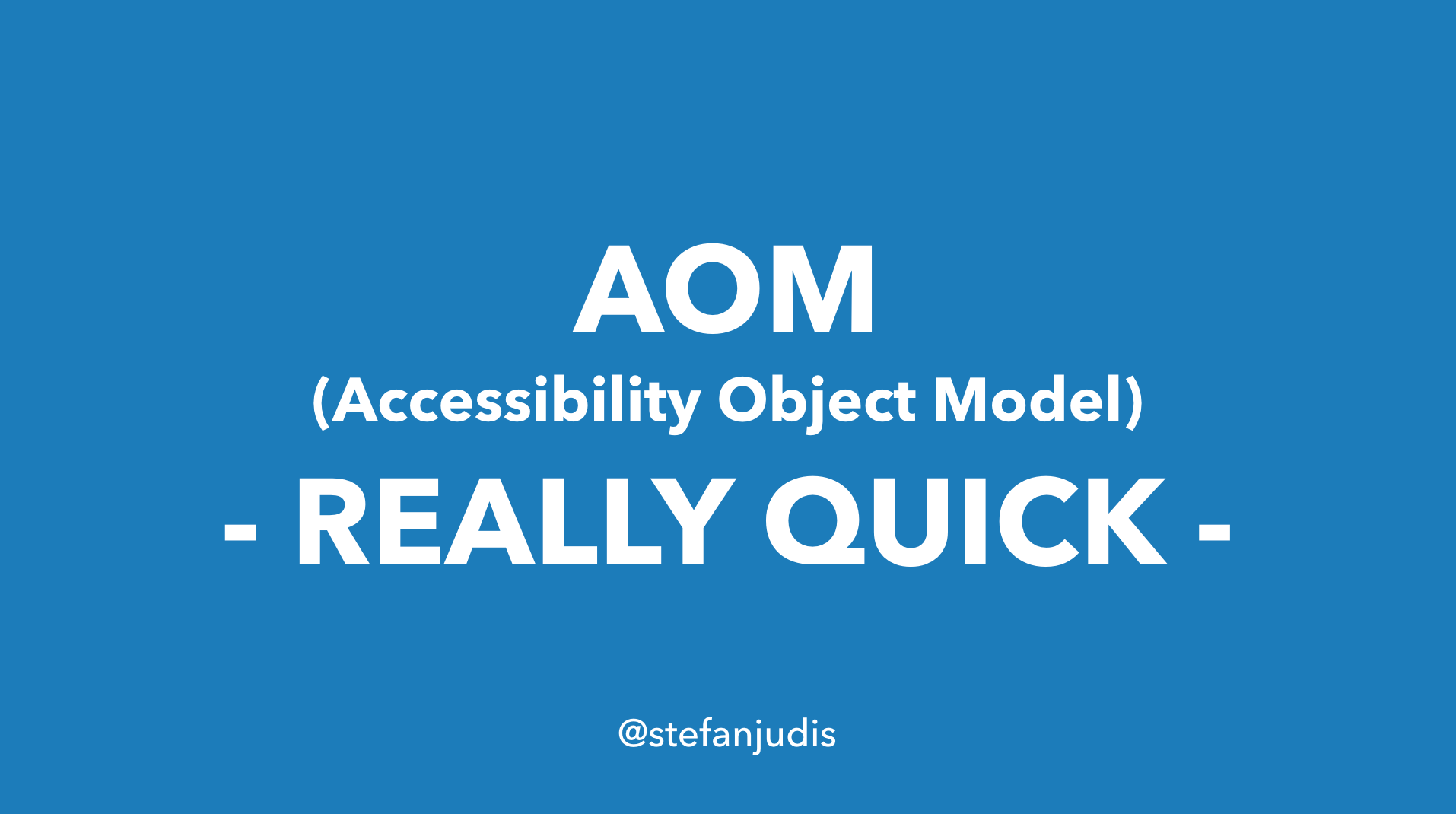 AOM (Accessibility Object Model) – really quick!