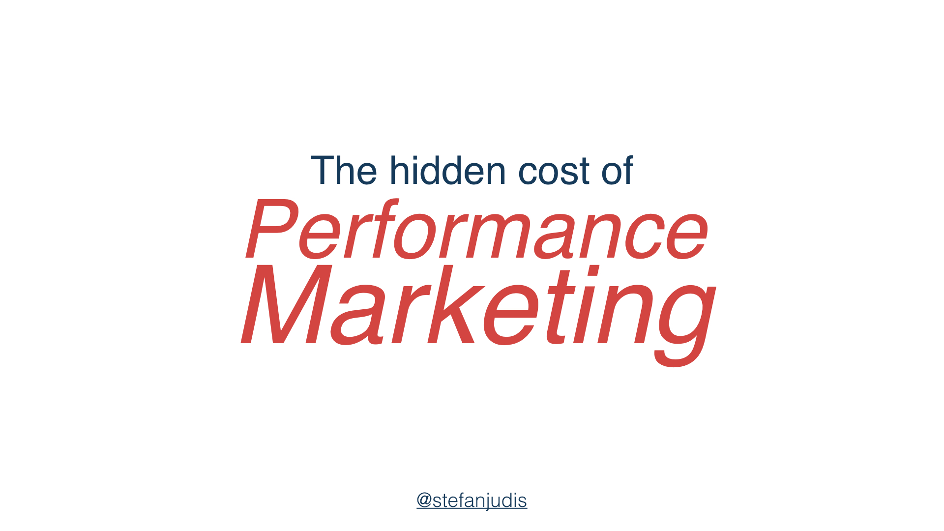 The hidden cost of performance marketing