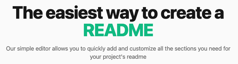 The easiest way to create aREADME – Our simple editor allows you to quickly add and customize all the sections you need for your project's readme