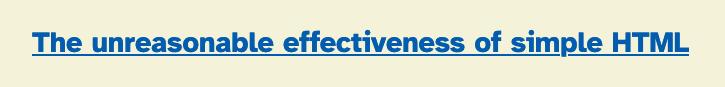 The unreasonable effectiveness of simple HTML