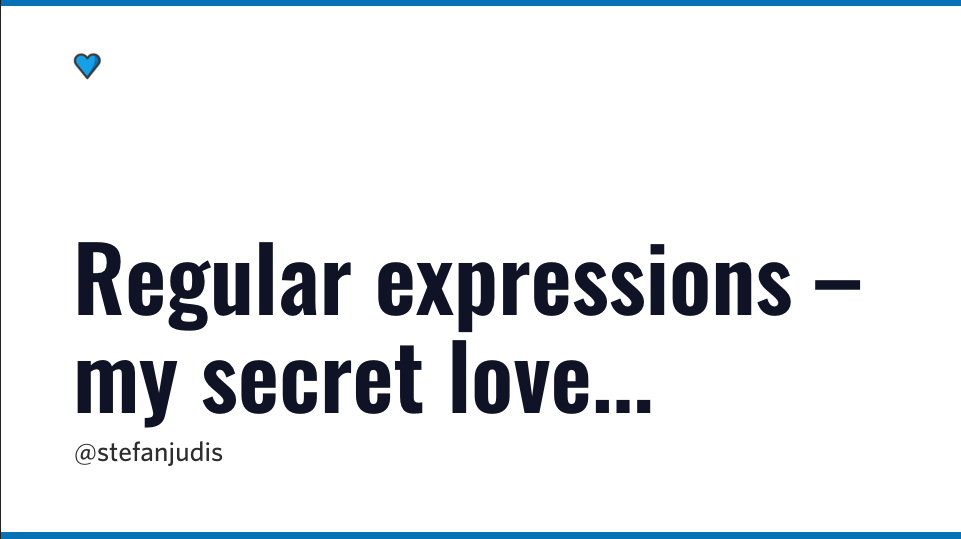 Regular Expressions – my secret love
