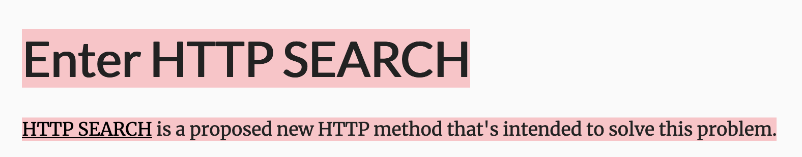 Enter HTTP search – A proposed new HTTP method that's intended to solve this problem.