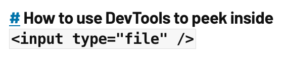 "How to use DevTools to peek inside <input type=""file"">"