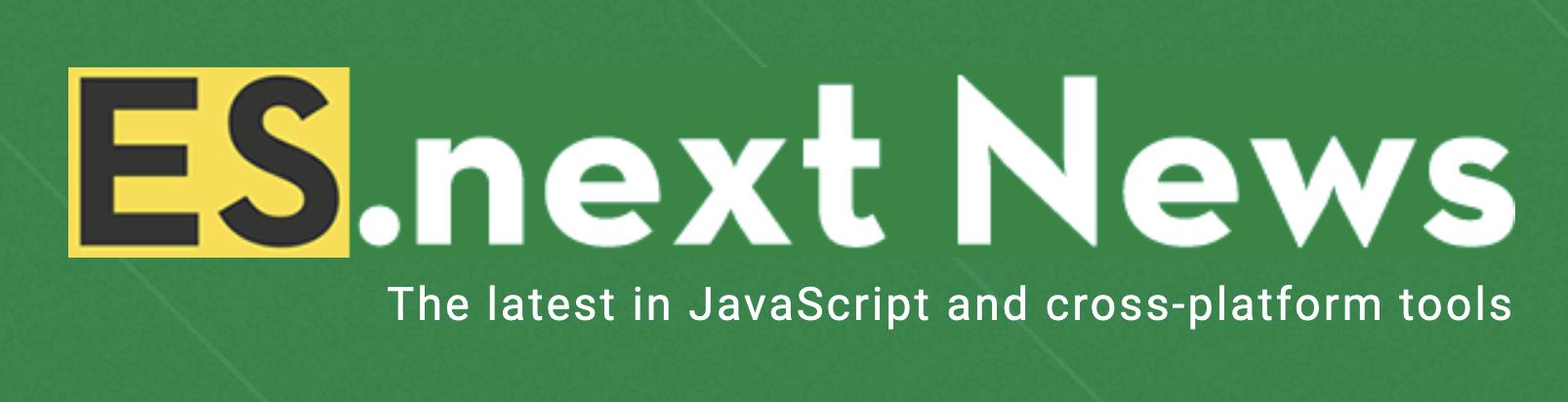 ES.next news News – The latest in JavaScript and cross-platform tools