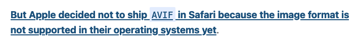 But Apple decided not to ship AVIF in Safari because the image format is not supported in their operating systems yet.