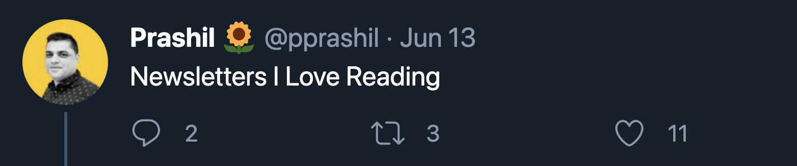 Tweet from Prashil: Newsletter I love reading