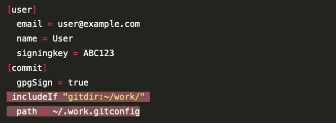 """git config code: [user]   email = user@example.com   name = User   signingkey = ABC123 [commit]   gpgSign = true [includeIf """"gitdir:~/work/""""]   path = ~/.work.gitconfig"""