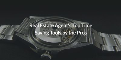 Real Estate Agent's Top Time Saving Tools by the Pros