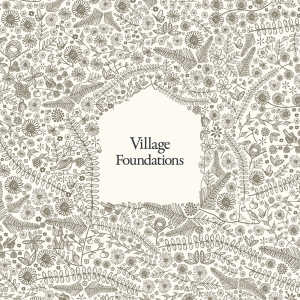 Click to find out more about our work with Village Foundations