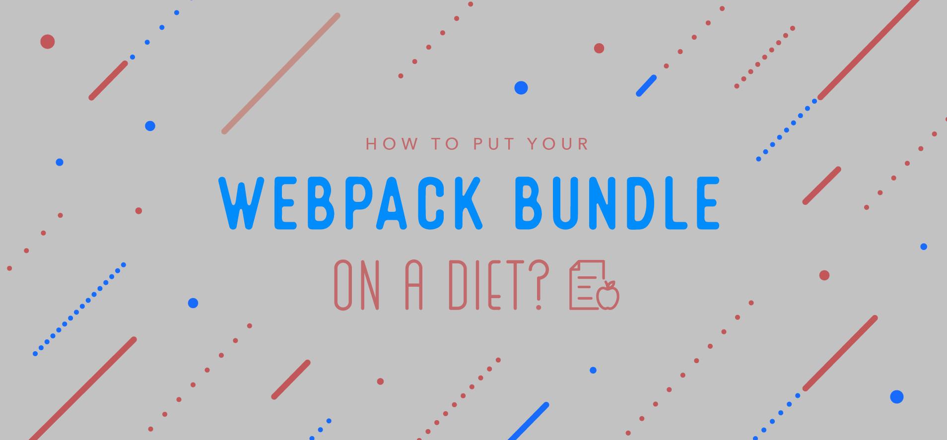 Put Your Webpack Bundle On A Diet - Part 3 | Contentful