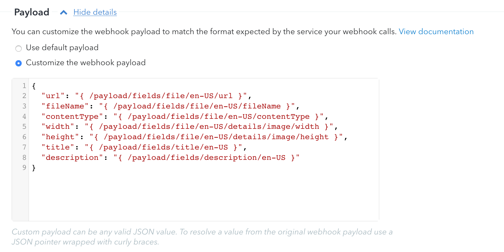 The definition of the entire webhook payload sent to the serverless function