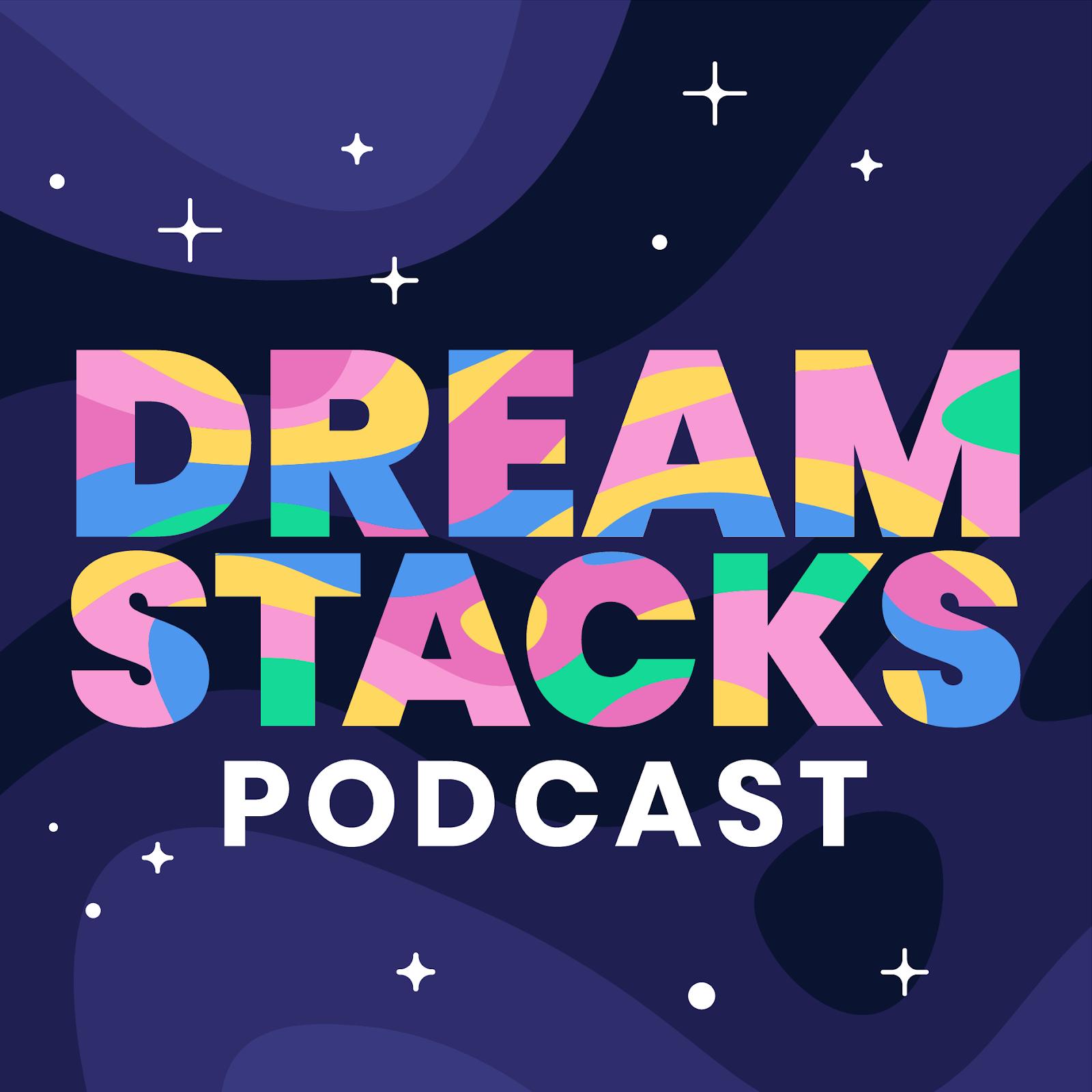 Dreamstacks podcast image