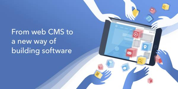From web CMS to a new way of building software