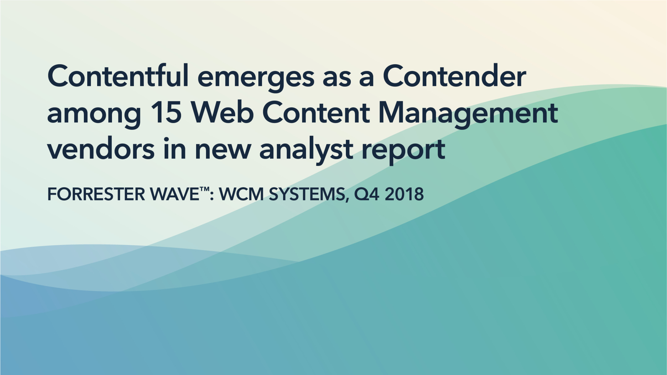 Contentful emerges as a Contender in the 2018 Forrester Wave: Web